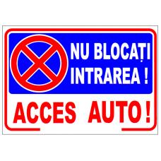 Nu blocați intrarea, acces auto — semn mare din plastic, 30x40cm