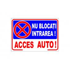 Nu blocați intrarea, acces auto — semn din plastic, 20x30cm