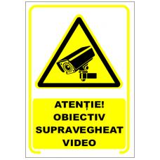 Atenție! Obiectiv supravegheat video, semn din plastic, 20x30cm