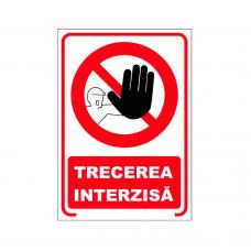Trecerea interzisă, semn din plastic, 20x30cm