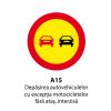 Depașirea autovehiculelor, cu exceptia motocicletelor fara ataș, intezisa