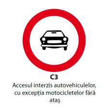 Accesul interzis autovehiculelor, cu excepţia motocicletelor fără ataş — Indicator rutier