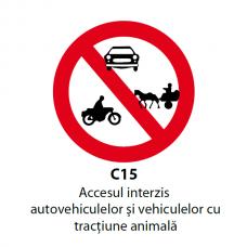 Accesul interzis autovehiculelor şi vehiculelor cu tracţiune animală — Indicator rutier