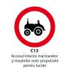 Accesul interzis tractoarelor si masinilor auto propulsate pentru lucrari