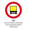 Accesul interzis vehiculelor care transporta marfuri periculoase