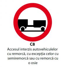 Accesul interzis autovehiculelor cu remorcă, cu excepția celor cu semiremorcă sau cu remorcă cu o osie — Indicator rutier