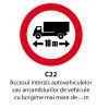 Accesul interzis autovehiculelor sau ansamblurilor de vehicule cu lungime mai mare de ... m