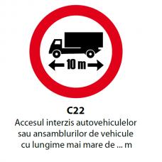 Accesul interzis autovehiculelor sau ansamblurilor de vehicule cu lungime mai mare de ... m — Indicator rutier