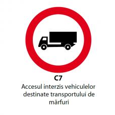 Accesul interzis vehiculelor destinate transportului de mărfuri — Indicator rutier