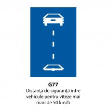 Distanţa de siguranţă între vehicule pentru viteze mai mari de 50 km/h — Indicator rutier