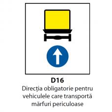 Direcţia obligatorie pentru vehiculele care transportă mărfuri periculoase (D16) — Indicator rutier