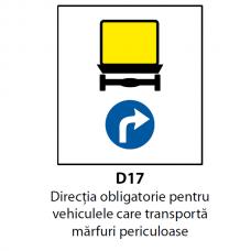 Direcţia obligatorie pentru vehiculele care transportă mărfuri periculoase (D17) — Indicator rutier