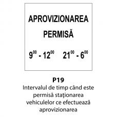 Intervalul de timp când este permisă staţionarea vehiculelor ce efectuează aprovizionarea — Indicator rutier