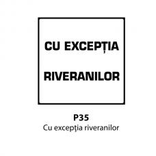 Cu excepţia riveranilor — Indicator rutier