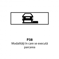 Modalităţi în care se execută parcarea — Indicator rutier